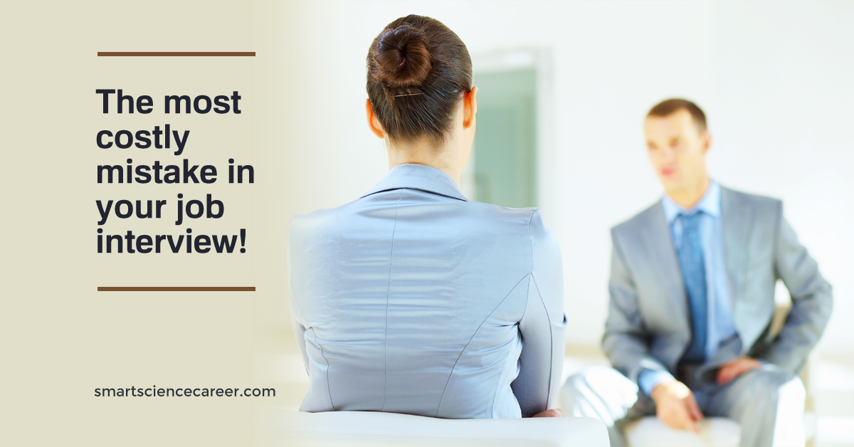 The most costly mistake in your job interview!