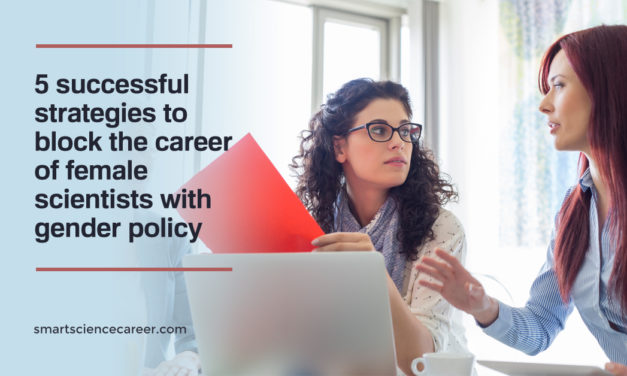 5 successful strategies to block the career of female scientists with gender policy