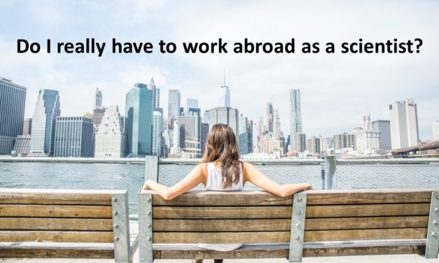 Do I really have to work abroad as a scientist?
